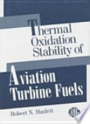 Thermal Oxidation Stability of Aviation Turbine Fuels