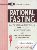 """Rational Fasting: For Physical, Mental, and Spiritual Rejuvenation"" by Arnold Ehret"