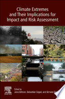 Climate Extremes and Their Implications for Impact and Risk Assessment Book