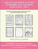 Preschool Learning (A Black and White Activity Workbook for Children Aged 4 to 5 - Vol 3)