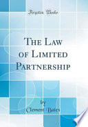 The Law of Limited Partnership (Classic Reprint)