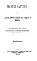 Martin Rattler  or  A boy s adventures in the forests of Brazil