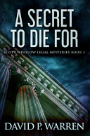 A Secret To Die For: Premium Hardcover Edition