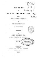History of Roman Literature from Its Earliest Period to the Augustan Age