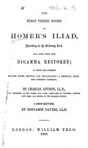 The First Three Books of Homer s Iliad     By Charles Anthon     A New Edition  by Benjamin Davies