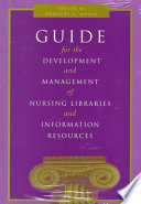 Guide for the Development and Management of Nursing Libraries and Information Resources Book