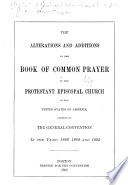 The Alterations and Additions in the Book of Common Prayer of the Protestant Episcopal Church in the United States of America