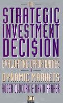 The Strategic Investment Decision