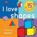 I Love Shapes   Big Lift the Flap Book Book PDF
