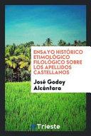 Ensayo Historico Etimologico Filologico Sobre Los Apellidos Castellanos