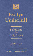 Evelyn Underhill: Spirituality for Daily Living