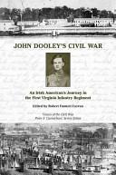 John Dooley's Civil War: An Irish American's Journey in the ...