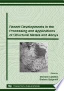 Recent Developments in the Processing and Applications of Structural Metals and Alloys