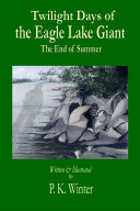 Twilight Days of the Eagle Lake Giant: The End of Summer