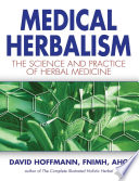 Medical Herbalism  : The Science and Practice of Herbal Medicine