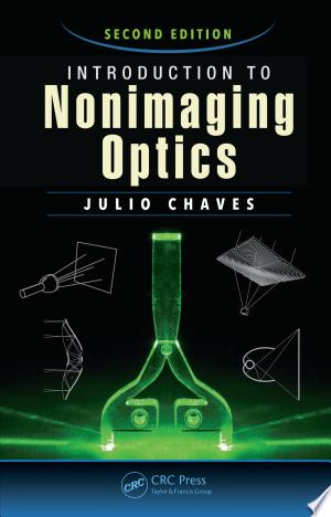Download Introduction to Nonimaging Optics, Second Edition Free Books - Reading Best Books For Free 2018