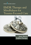 Cover of Emdr Therapy and Mindfulness for Trauma-Focused Care