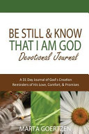 Be Still   Know That I Am God Devotional Journal  A 31 Day Journal of God s Creation Reminders of His Love  Comfort    Promises
