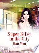 Super Killer in the City