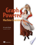 Graph Powered Machine Learning