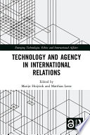 Technology and Agency in International Relations