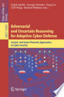 Adversarial and Uncertain Reasoning for Adaptive Cyber Defense Book