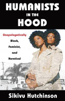 Humanists in the Hood  Unapologetically Black  Feminist  and Heretical