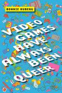 Video Games Have Always Been Queer