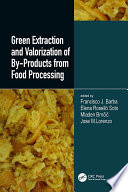Green Extraction And Valorization Of By Products From Food Processing Book PDF