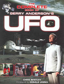 The Complete Book of Gerry Anderson s UFO