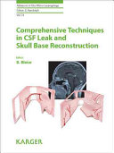 Comprehensive Techniques in CSF Leak Repair and Skull Base Reconstruction