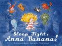 Sleep Tight, Anna Banana! Pdf/ePub eBook