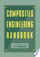 """""""Composites Engineering Handbook"""" by P.K. Mallick"""