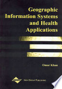 Geographic Information Systems and Health Applications Book