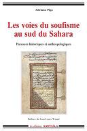 Les voies du soufisme au sud du Sahara