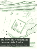 Pdf The Store-city of Pithom and the Route of the Exodus