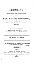 Pdf Sermons occasioned by the sudden death of the Rev. Peter Thomson, late Minister of the Scotch Church, Leeds. To which is prefixed, a memoir of his life