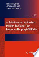 Architectures and Synthesizers for Ultra low Power Fast Frequency Hopping WSN Radios