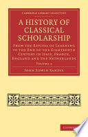 Read Online A History of Classical Scholarship For Free