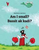 Am I Small? Bassit Ak Kadi?