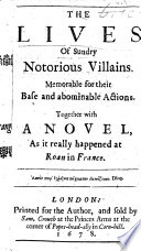 The Lives of Sundry Notorious Villains; Together with a Novel, as it Really Happened at Roan in France