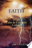 Faith When Calm And Calamity Collide