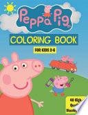 Peppa Pig Coloring Book for KIDS Ages 2-6 (40 High Quality Illustrations)