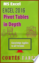 Excel 2016: Pivot Tables In Depth