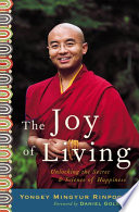 """""""The Joy of Living: Unlocking the Secret and Science of Happiness"""" by Yongey Mingyur Rinpoche, Eric Swanson, Daniel Goleman"""
