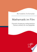 Mathematik im Film: Filmische Umsetzung mathematischer Themen anhand von vier Beispielen