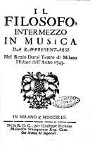 Il filosofo, intermezzo in musica da rappresentarsi nel regio ducal teatro di Milano l'estate dell'anno 1743