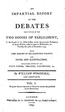 An Impartial Report of the Debates that Occur in the Two Houses of Parliament