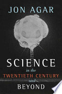 Science in the 20th Century and Beyond