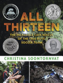 All Thirteen  The Incredible Cave Rescue of the Thai Boys  Soccer Team